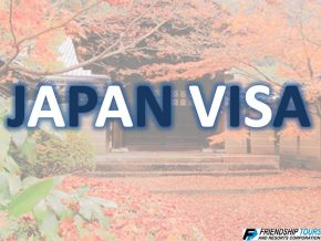 Getting a Japan Visa Made Easier with Friendship Tours