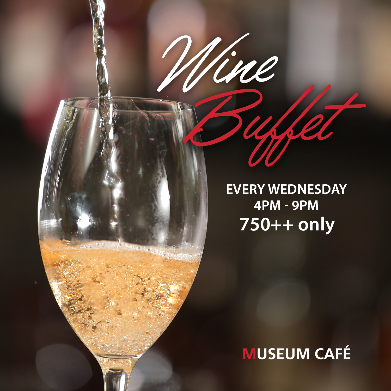 Reserved your Wednesdays are their wine buffets are every Wednesdays, from  4 pm to 9 pm. We guess five hours is enough to satisfy your wine needs if  not ...
