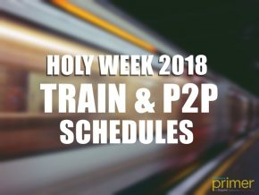 Holy Week 2018: Train and P2P Bus Schedules