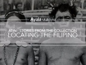Ayala Museum's YouTube Launches ATIN Series