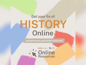 Learn More About Philippine History With Ayala Museum's Online Resources