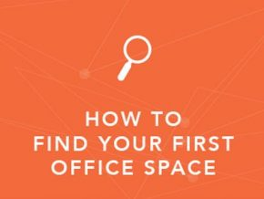 How to Find Your First Office Space