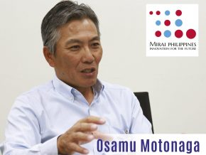 Business Talk with Osamu Motonaga, President of Mirai Philippines Corp.