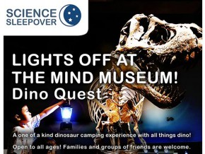 Pack your sleeping bags for Lights Off at The Mind Museum: Dino Quest!