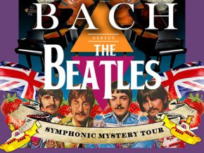 Bach versus The Beatles: Symphonic Mystery Tour