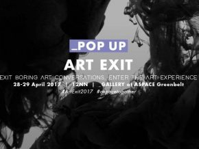 Pop Up: Art Exit at A Space Greenbelt in Makati