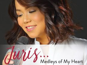 Juris… Medleys Of My Heart: Our Favorite Female OPM Singer is Back!