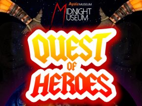 Midnight Museum: Quest of Heroes in Ayala Museum