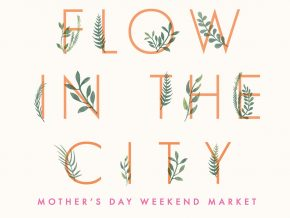 Flow In The City: Mother's Day Weekend Market at The Grove