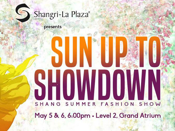 brand new f46ee 55a38 Sun Up to Showdown Summer Fashion Show at Shangri-La Plaza ...