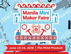 Manila Maker Faire 2018: Discover the Art and Science behind DIY!