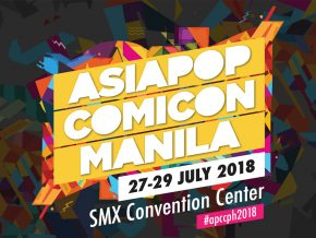 Asia Pop Comicon Manila 2018 at SMX this July