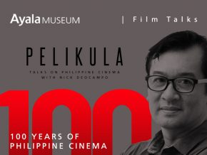 Pelikula: 100 Years of Philippine Cinema at Ayala Museum