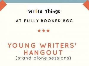 Young Writers' Hangout @ Fully Booked Bonifacio High Street | Taguig | Metro Manila | Philippines