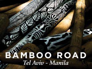 Bamboo Road Tel Aviv-Manila at Ayala Museum @ Ayala Museum | Makati | Metro Manila | Philippines