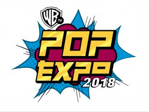 Warner TV Pop Expo 2018: Release Your Inner Geek!