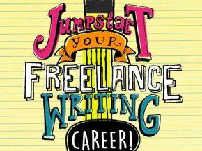 Jumpstart Your Freelance Writing Career