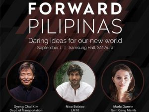 Forward Pilipinas: Daring Ideas For Our New World @ Samsung Hall | Taguig | Metro Manila | Philippines