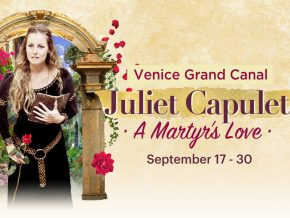 Juliet Capulet: A Martyr's Love Story At Venice Grand Canal Mall