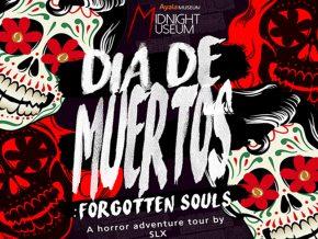 Midnight Museum 2018: Dia de Muertos Forgotten Souls