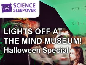 Science Sleepover: Halloween Special at The Mind Museum This October 27-28