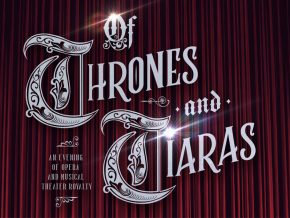 Of Thrones and Tiaras: An Evening of Opera and Musical Theater Royalty Happening on December 8 and 9