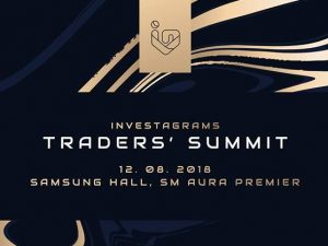 Investagrams Traders Summit 2018: Biggest Stock Market Event @ Samsung Hall, SM Aura Premier Taguig | Taguig | Metro Manila | Philippines
