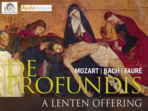 De Profundis, a Lenten Offering at the Ayala Museum this April 13!