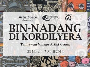 Bin-nadang di Kordilyera: A Group Exhibition of Tam-awan Village Artist Group