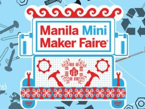 Manila Mini Maker Faire Is Back This June!