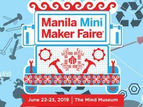 Catch the Manila Mini Maker Faire this June 22-23!