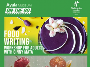 Ayala Museum On-The-Go Presents Food Writing and Acrylic Painting Workshops