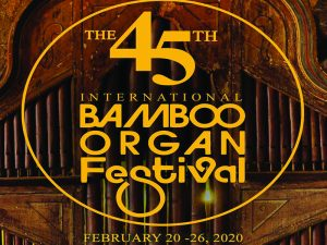 Witness the 45th International Bamboo Organ Festival This February @ St. Joseph Parish Church