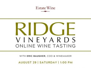 Estate Wine Hosts Ridge Vineyards Online Wine Tasting Webinar on August 29