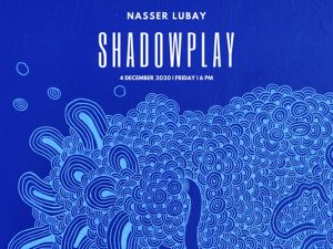 Virtual ArtistSpace Presents SHADOWPLAY Exhibition by Artist Nasser Lubay This December