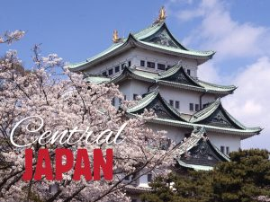 Central Japan: The Soul of the Rising Sun
