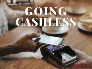 Going Cashless: Making the Switch to Cashless Transactions