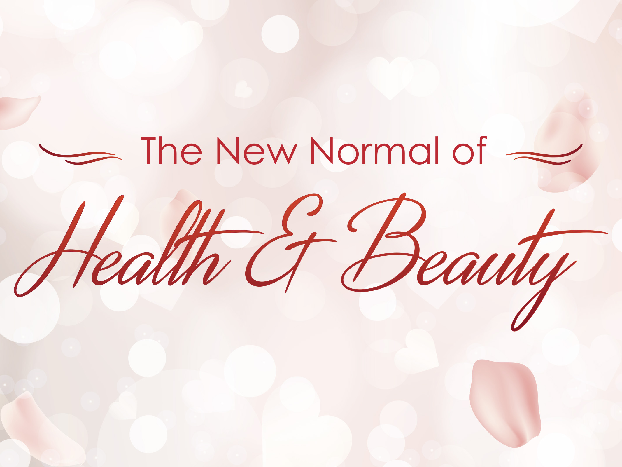 The New Normal of Health & Beauty: On Being Healthy and Safely Pampered