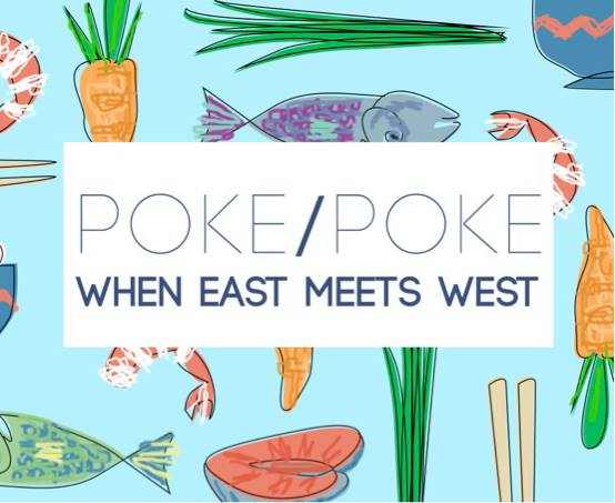 Poke Poke: When East Meets West