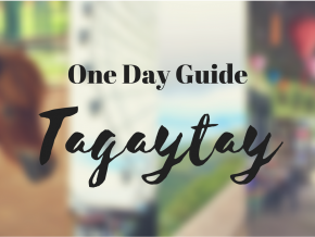 One Day Guide to Tagaytay City